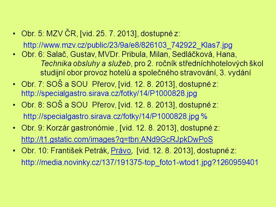 Obr. 5: MZV ČR, [vid. 25. 7. 2013], dostupné z: